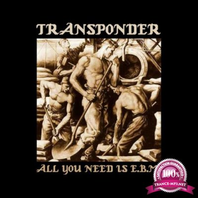 Transponder - All You Need Is E. B. M. (2018)