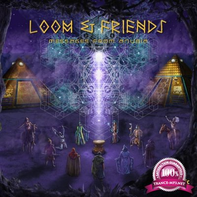 VA - Loom & Friends: Messages From Anubia (2019)