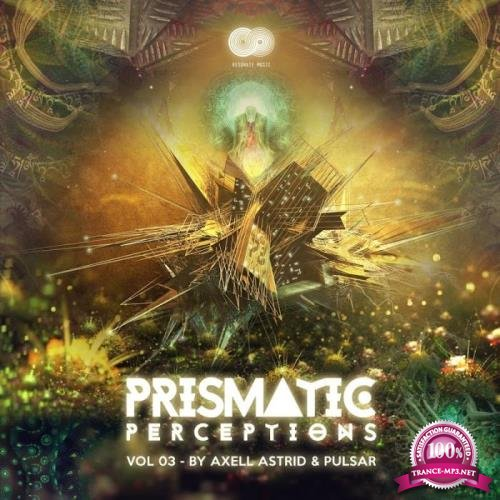 Prismatic Perceptions Vol 3 (Compiled By Axell Astrid & Pulsar) (2019)