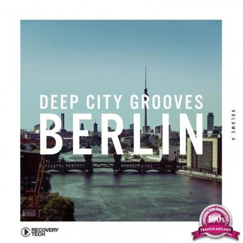 Deep City Grooves Berlin, Vol. 4 (2019)