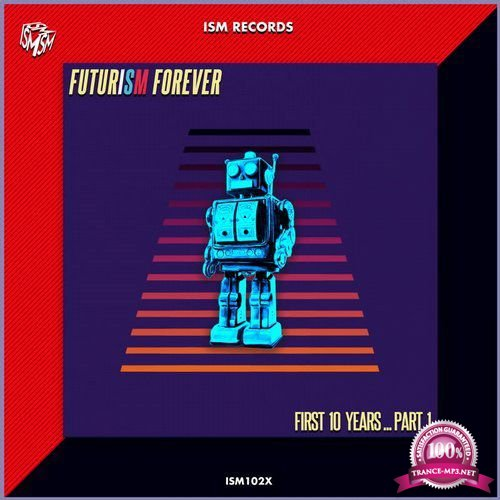 Futurism Forever: First 10 Years, Pt. 1 (2019) FLAC