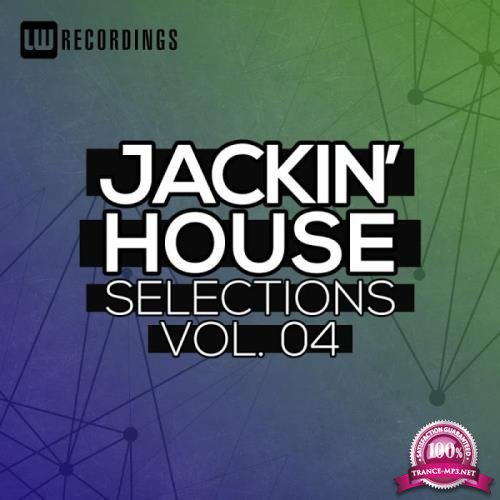 LW Recordings - Jackin' House Selections, Vol 04 (2019)