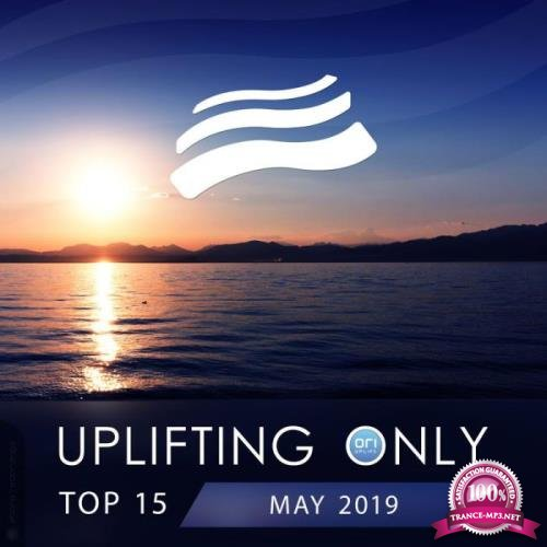 Uplifting Only Top 15: May 2019 (2019)