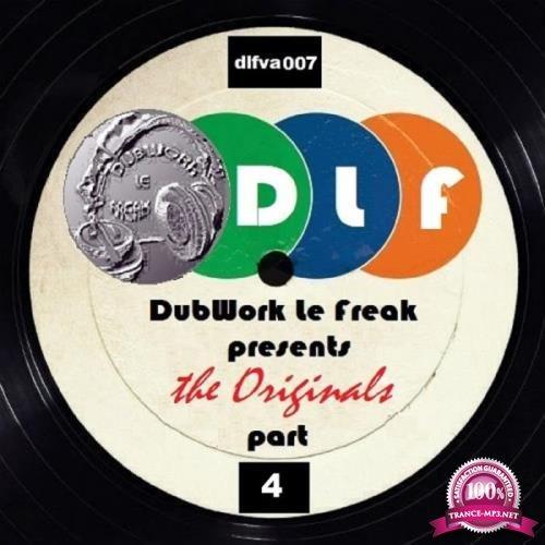 DubWork Le Freak Presents the Originals Part 4 (2019)