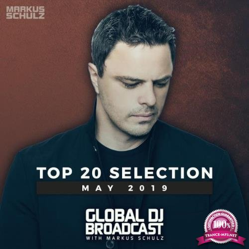 Markus Schulz - Global DJ Broadcast Top 20 May 2019 (2019)
