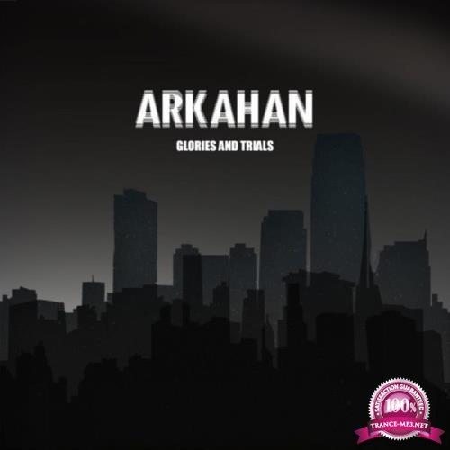 Arkahan - Glories & Trials (2019)