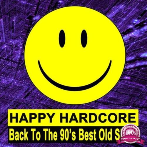 Happy Hardcore (Back to the 90's Best Old Skool) (2019)