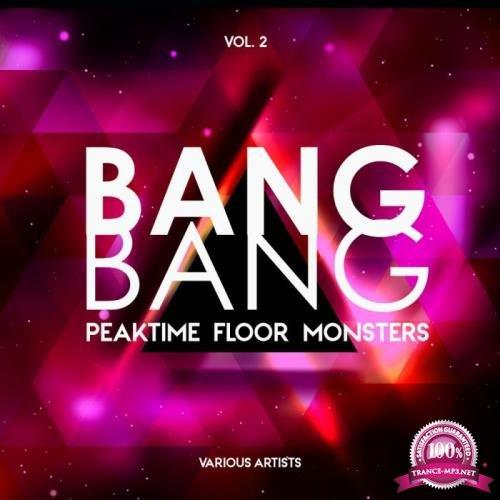 Bang Bang, Vol. 2 (Peaktime Floor Monsters) (2019)