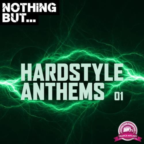 Nothing But... Hardstyle Anthems, Vol. 01 (2019)