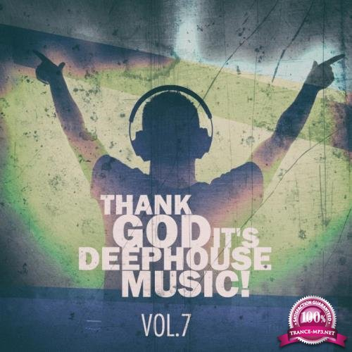 Thank God It's Deep House Music Vol. 7 (2019)