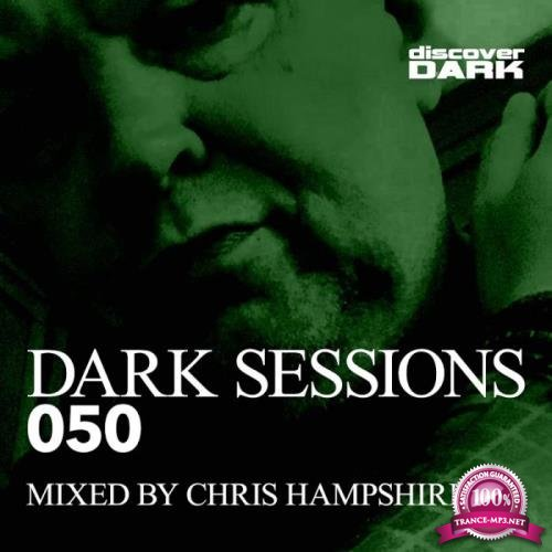 Dark Sessions 050 (Mixed by Chris Hampshire) (2019)