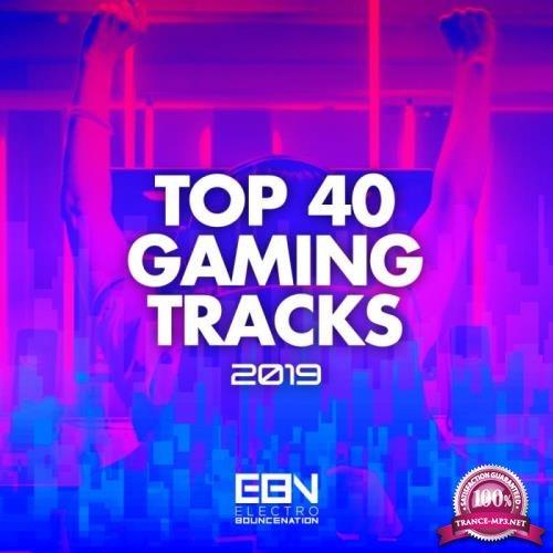 Top 40 Gaming Tracks 2019 (2019)