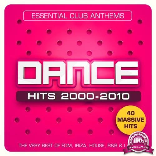 Dance Hits 2000-2010 (Essential Club Anthems) (2019)