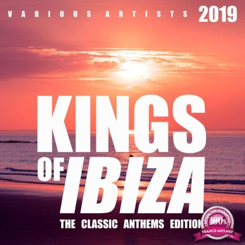 Kings Of IBIZA (The Classic Anthems Edition) (2019)