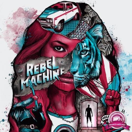 Rebel Machine - Whatever It Takes (2019) FLAC