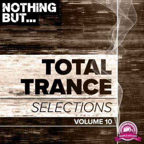 Nothing But... Total Trance Selections Vol 10 (2019)