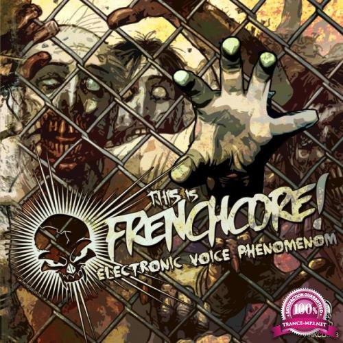 This Is Frenchcore: EVP Electronic Voice Phenomenom (2019)
