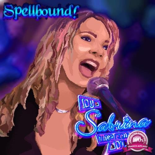 DJ Sabrina The Teenage DJ - Spellbound (2019)