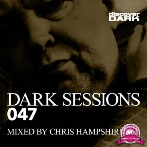 Dark Sessions 047 (Mixed By Chris Hampshire) (2019)
