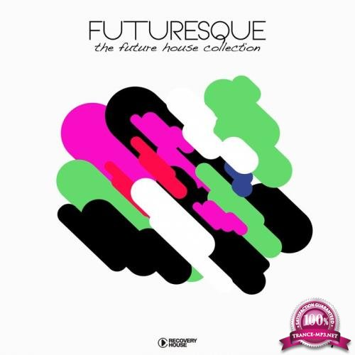 Futuresque - The Future House Collection, Vol. 17 (2019)