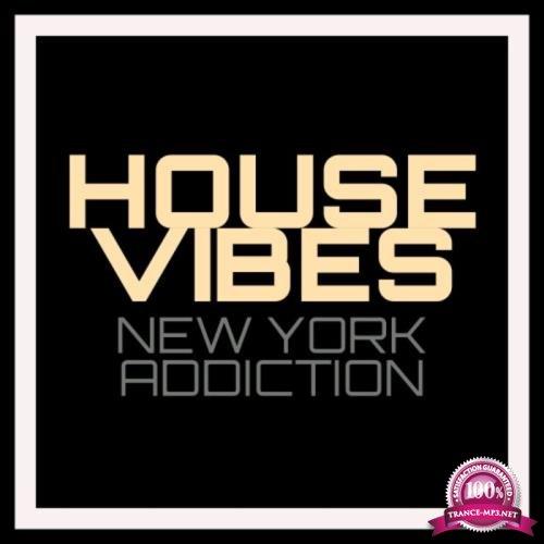 House Vibes - New York Addiction (2019)