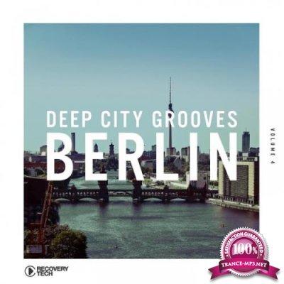 Deep City Grooves Berlin, Vol. 4 (2019)