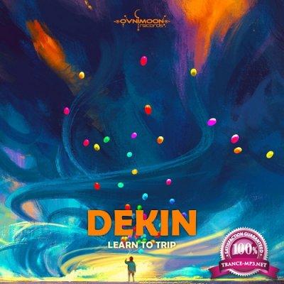 Dekin - Learn To Trip EP (2019)
