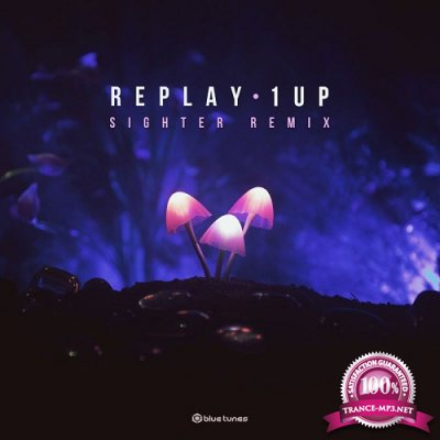 Replay - 1 Up (Sighter Remix) (Single) (2019)
