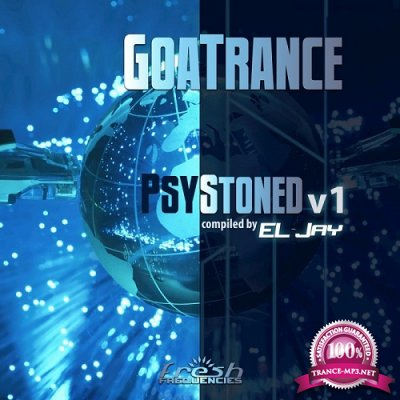 VA - Goa Trance Psy Stoned Vol.1 (Compiled By El Jay) (2019)