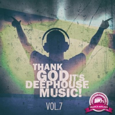 Thank God It's Deep House Music Vol. 7 (2019)