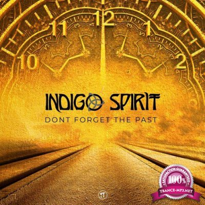 Indigo Spirit - Dont Forget the Past EP (2019)