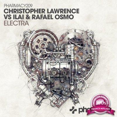 Christopher Lawrence & Ilai & Rafael Osmo - Electra (Single) (2019)