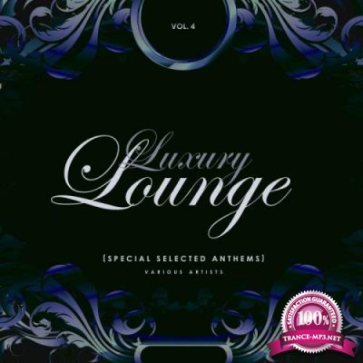 Luxury Lounge (Special Selected Anthems), Vol. 4 (2019) FLAC