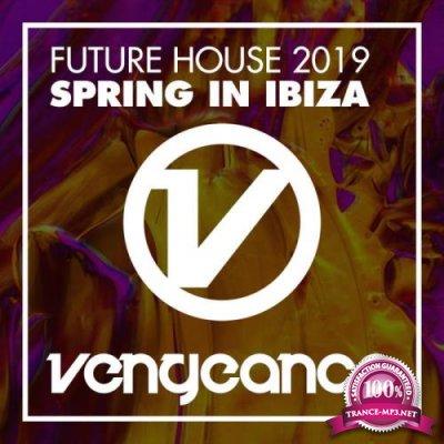 Future House 2019 (Spring In Ibiza) (2019)