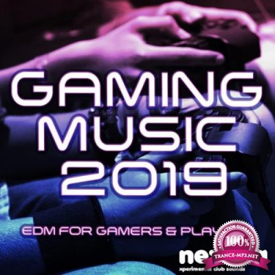 Gaming Music 2019 (EDM For Gamers And Players) (2019)