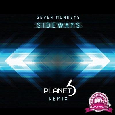 Seven Monkeys - Sideways (Planet 6 Remix) (Single) (2019)