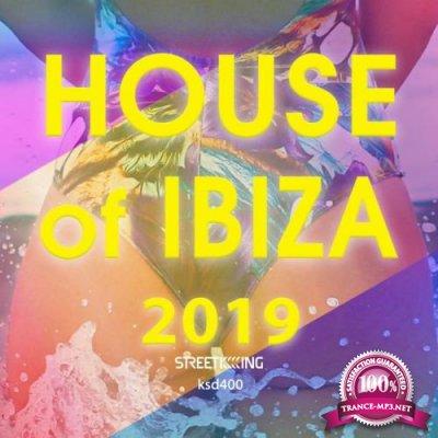 Street King - House Of Ibiza 2019 (2019)
