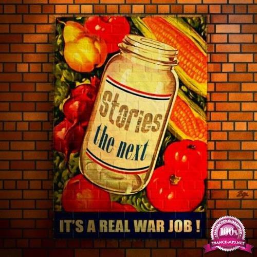 Stories - The Next (It's a Real War Job) (2019)