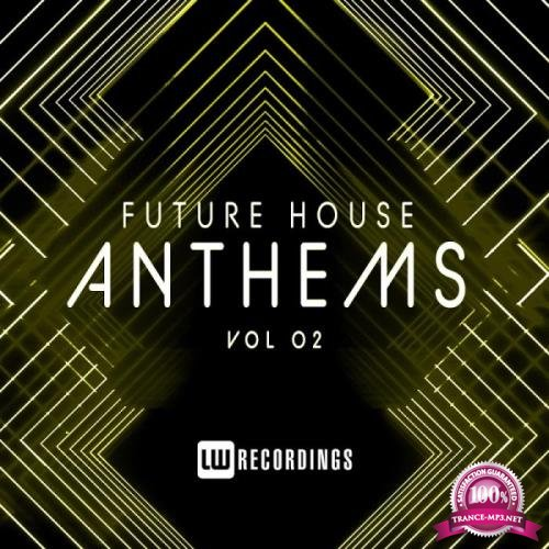 Future House Anthems, Vol. 02 (2019)