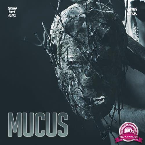 Grand Dark Audio - Mucus (2019)