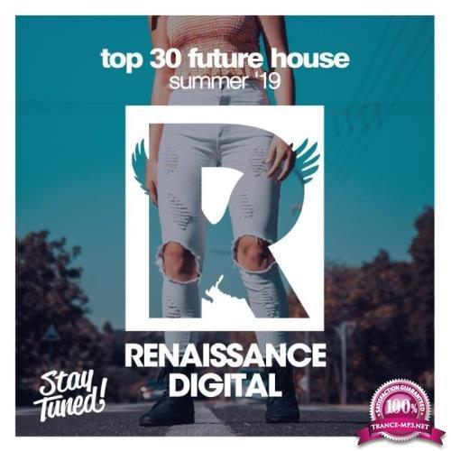 Top 30 Future House Summer '19 (2019)