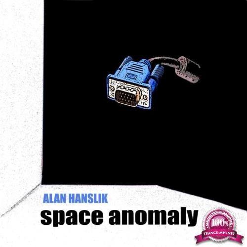 Alan Hanslik - Space Anomaly (2019)