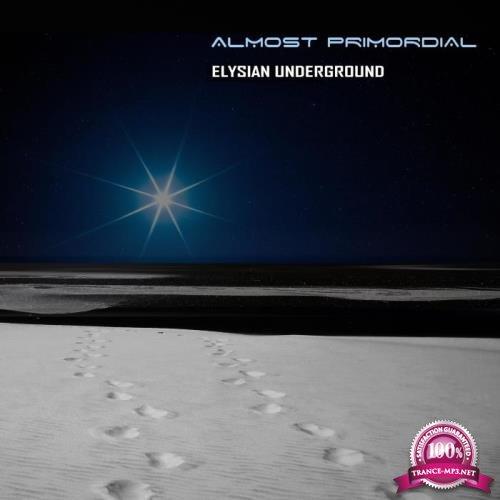 Elysian Underground - Almost Primordial (2019)