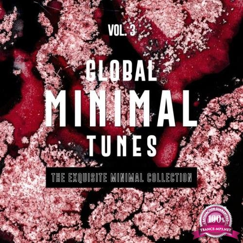 Global Minimal Tunes, Vol. 3 (The Exquisite Minimal Collection) (2019)