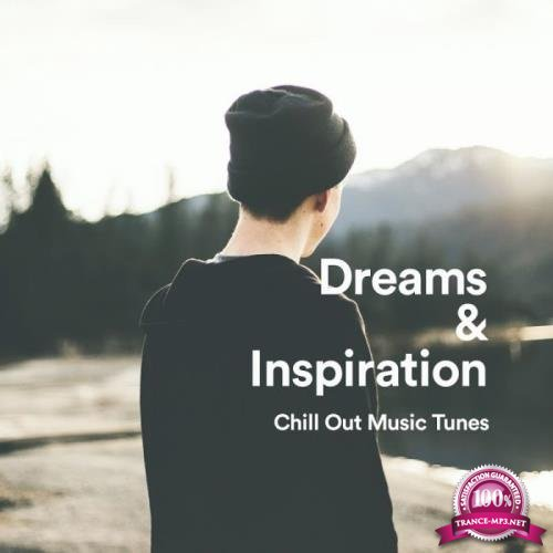 Dreams & Inspiration. Chill Out Music Tunes (2019)