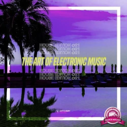 The Art Of Electronic Music: House Edition Vol 21 (2019)