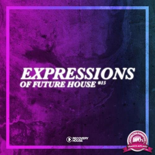 Expressions Of Future House, Vol. 15 (2019)