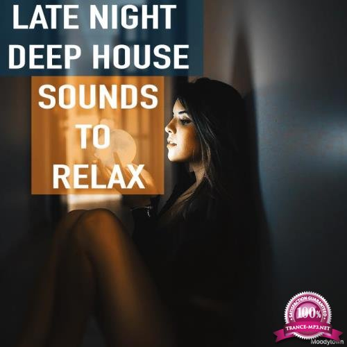 Late Night Deep House Sounds to Relax (2019)