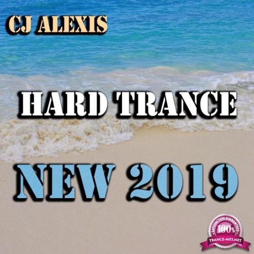 CJ Alexis - Hard Trance New 2019 (2019)