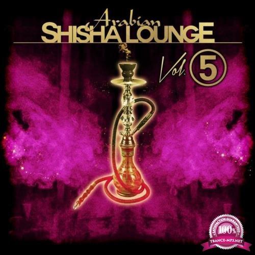 Arabian Shisha Lounge, Vol. 5 (2019)